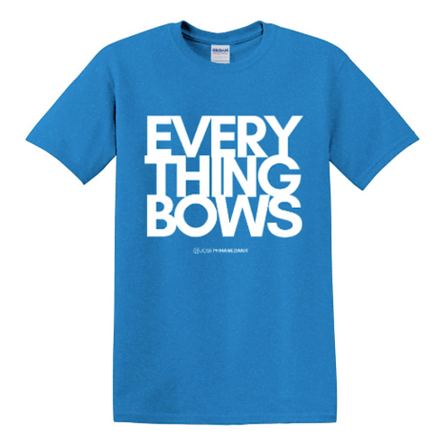"""Everything Bows"" T-Shirt"