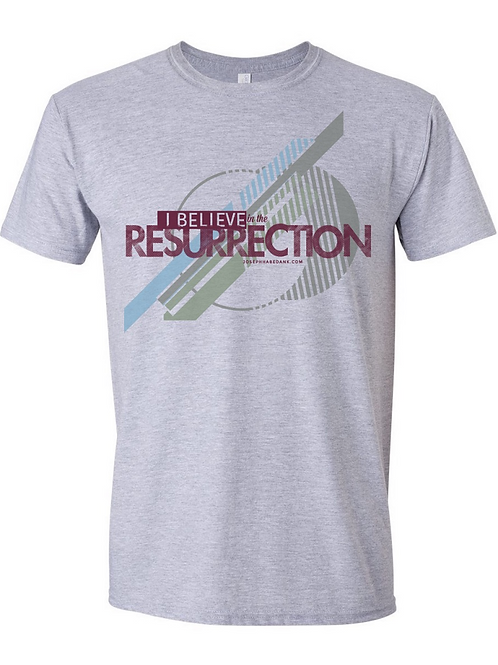 I Believe In the Resurrection T-Shirt