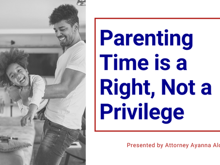 Parenting Time is a Right, Not a Privilege