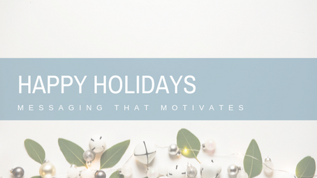 Happy Holidays: Messaging That Motivates