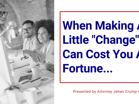 """When Making A Little """"Change"""" Can Cost You A Fortune..."""