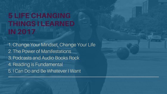 5 Life Changing Things I Learned in 2017: A Personal Development Story