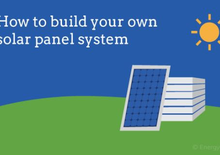 DIY solar: how to Build Your Own Solar Panel System
