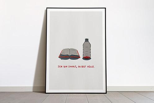 Digital Print «Ich bin Inhalt, du bist Hülle»