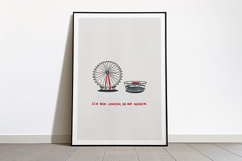 Digital Print «Ich bin London, du nur Horgen»