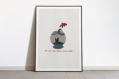 Digital Print «Ich will viel und du nichts mehr»