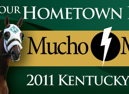 """Mucho Macho Man – Your Hometown Horse"""" in the 2011 Kentucky Derby"""