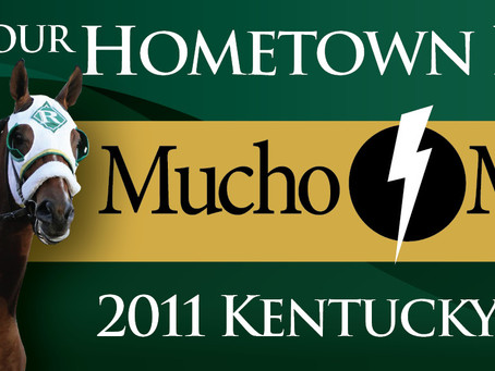 "Mucho Macho Man – Your Hometown Horse"" in the 2011 Kentucky Derby"