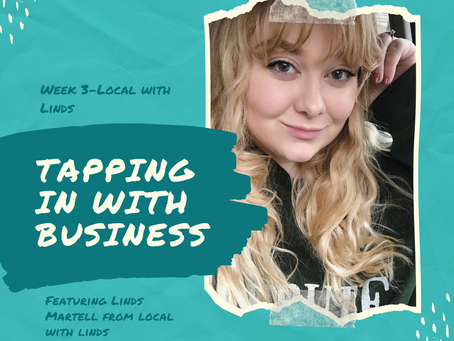 Tapping in with Business-Week 3 (Ft. Linds from Local with Linds)