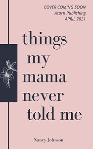 things my mama never told me.jpg