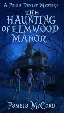 The Haunting of Elmwood Manor by Pamela McCord