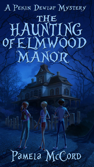 The Haunting of Elmwood Manor by Pamela McCord - Published by Acorn Publishing LLC