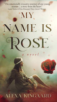 My Name is Rose by Alexa Kingaard - Published by Acorn Publishing LLC