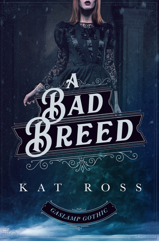 NEW RELEASE - A Bad Breed by Kat Ross