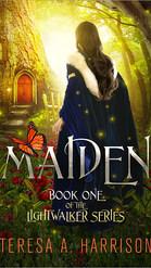 Maiden by Teresa A Harrison