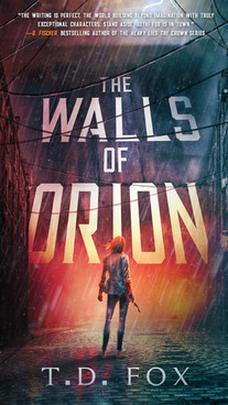 The Walls of Orion by T. D. Fox