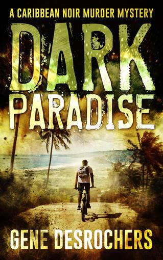 COVER REVEAL - DARK PARADISE by Gene Desrochers
