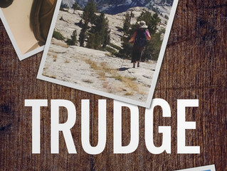 COVER REVEAL - TRUDGE: A MIDLIFE CRISIS ON THE JOHN MUIR TRAIL