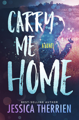 Cover Reveal - CARRY ME HOME by Jessica Therrien