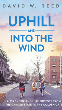 Uphill and Into the Wind by David W. Reed