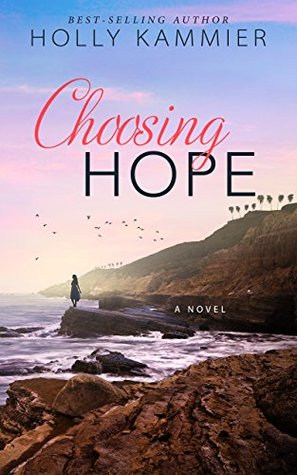 Choosing Hope by Holly Kammier - Published by Acorn Publishing LLC