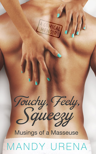 COVER REVEAL - TOUCHY, FEELY, SQUEEZY by Mandy Urena