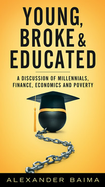 Young, Broke & Educated by Alexander Baima
