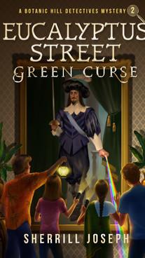Eucalyptus Street: Green Curse by Sherrill Joseph