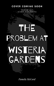 The Problem at wisteria gardens.png