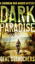 Dark Paradise by Gene Desrochers - Published by Acorn Publishing LLC