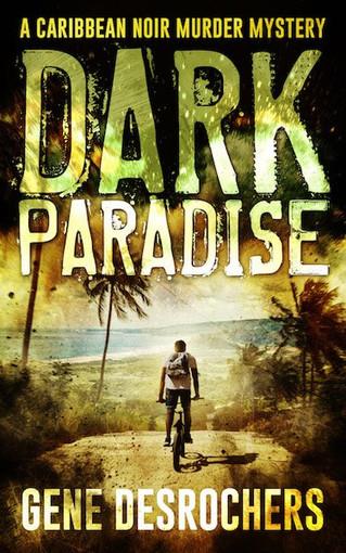 NEW RELEASE - DARK PARADISE by Gene Desrochers