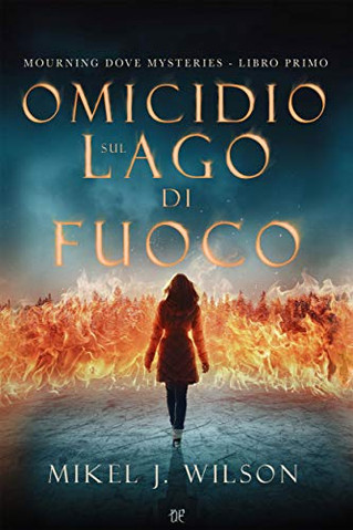 Italian Rights Sold to Dunwich - MURDER ON THE LAKE OF FIRE by Mikel J. Wilson