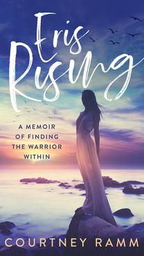 Eris Rising by Courtney Ramm