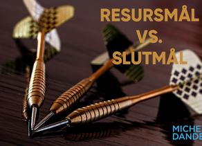 Resursmål vs slutmål – hur gör du?