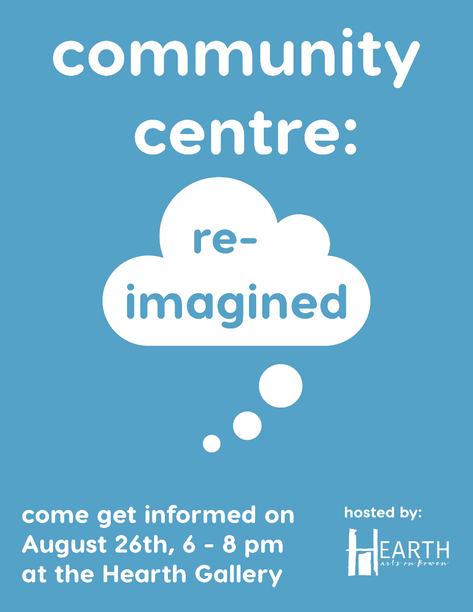 Community Centre Re-Imagined! Open house on August 26