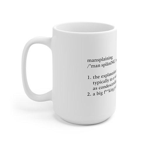 15oz Mansplaining Definition Mug, White