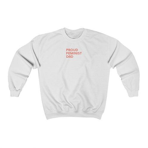 """Proud Feminist Dad"" Unisex Crewneck Sweatshirt"