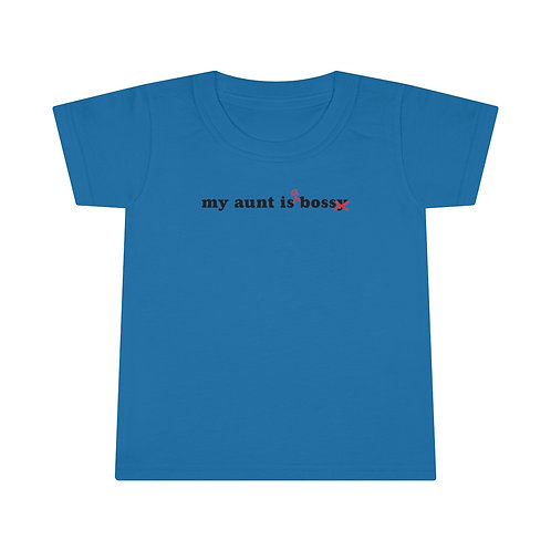 """My Aunt is a Boss"" Toddler Feminist T-shirt"