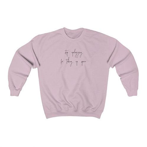Stop Apologizing Feminist Sweatshirt
