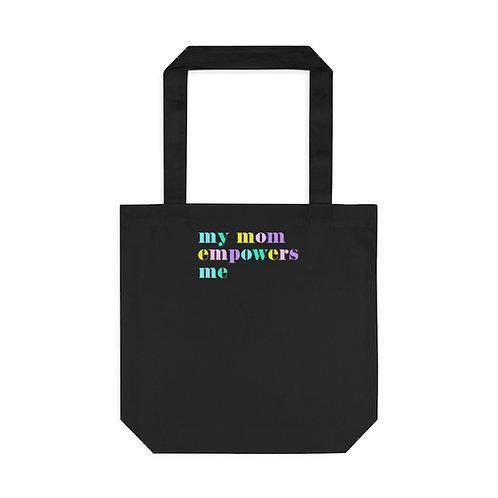 """My Mom Empowers Me"" Tote Bag, Black"