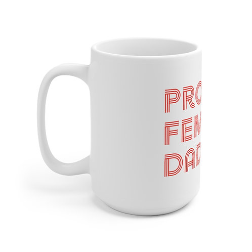 """Proud Feminist Dad"" Mug, White"