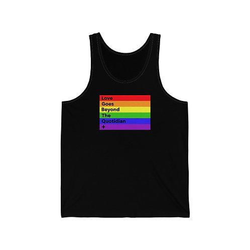 """""""Love Goes Beyond"""" Unisex Pride Tank"""