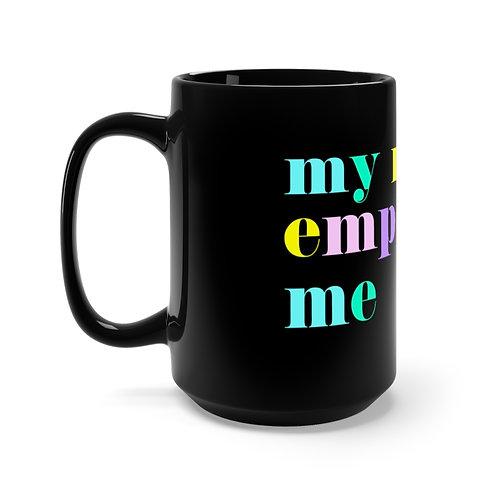 """My Mom Empowers Me"" Mug, Black"
