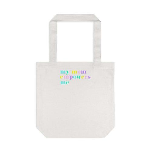 """My Mom Empowers Me"" Tote Bag, Cream"