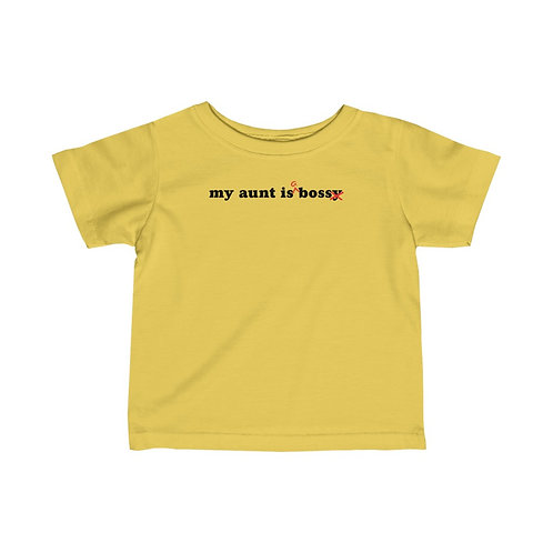 """""""My Aunt is a Boss"""" Infant Feminist T-shirt"""