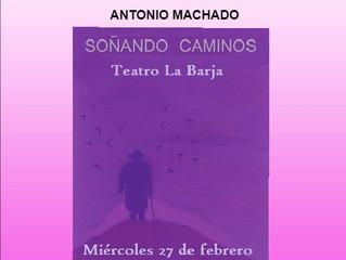 """""""Soñando caminos"""": Homenaje a Antonio Machado"""