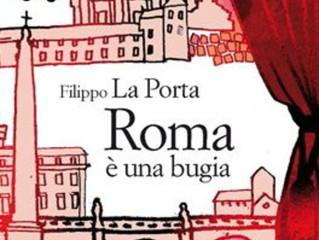"""Filippo La Porta racconta la """"bugia"""" chiamata Roma"""