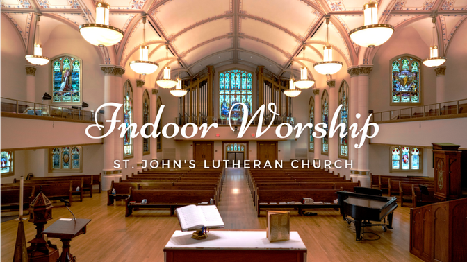 Resuming Indoor Worship at St. John's