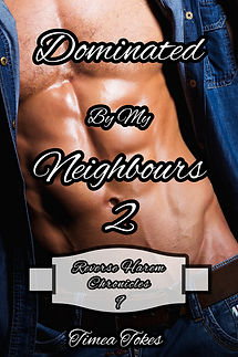 Dominated By My Neighbours 2 (Reverse Harem Chronicles, Book 9) By Timea Tokes