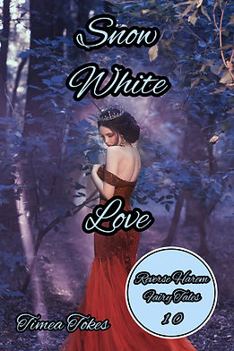 Snow White Love (Reverse Harem Fairy Tales, Book 10) By Timea Tokes